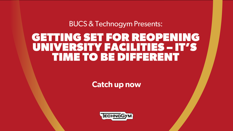 BUCS and Technogym Presents: Getting Set for Reopening University Facilities
