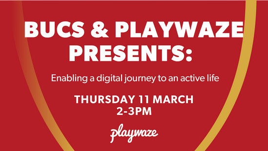 BUCS and Playwaze Presents: Enabling a digital journey to an active life